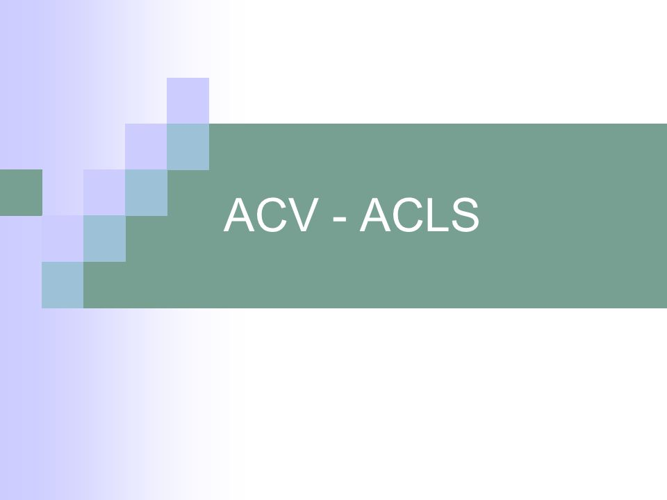 ACV - ACLS