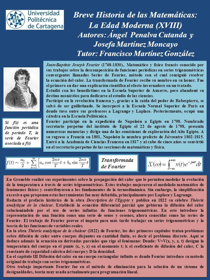 Breve Historia de las Matemáticas: La Edad Moderna (XVIII) Autores: Ángel Penalva Cutanda y Josefa Martínez Moncayo Tutor: Francisco Martínez González