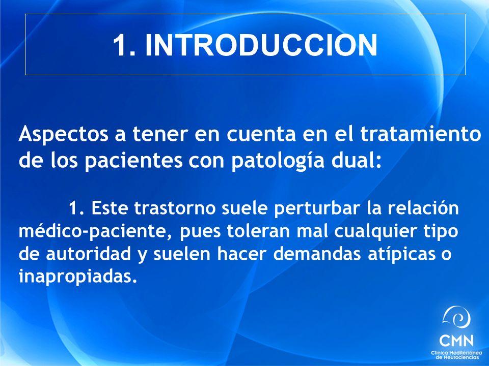 1. INTRODUCCION Aspectos a tener en cuenta en el tratamiento de los pacientes con patología dual: