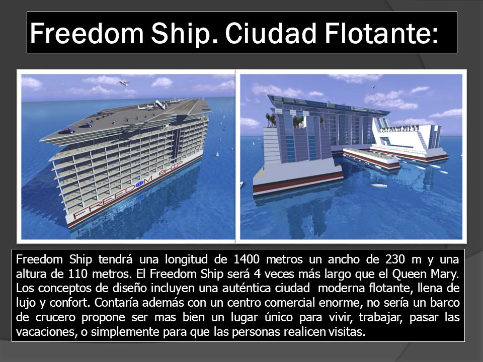 Freedom Ship. Ciudad Flotante: