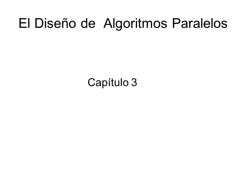 El Diseño de Algoritmos Paralelos