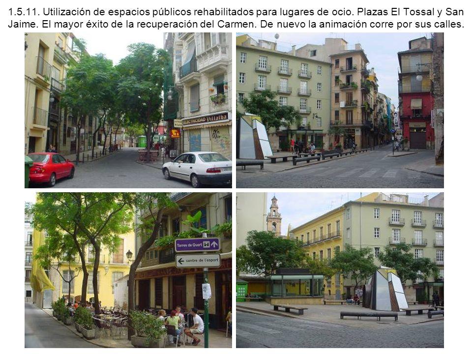 1.5.11. Utilización de espacios públicos rehabilitados para lugares de ocio.