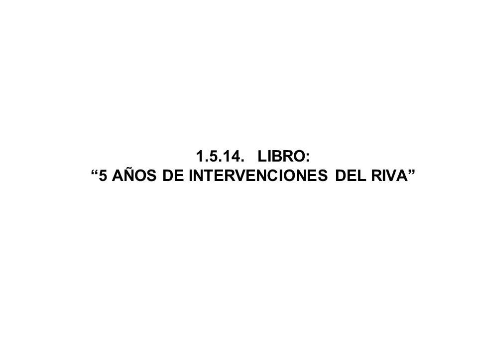 1.5.14. LIBRO: 5 AÑOS DE INTERVENCIONES DEL RIVA
