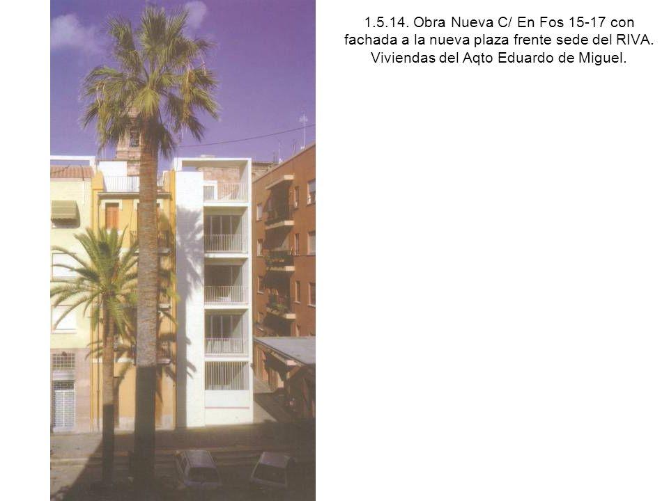 1.5.14. Obra Nueva C/ En Fos 15-17 con fachada a la nueva plaza frente sede del RIVA.