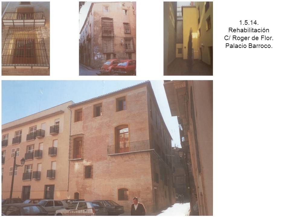 1.5.14. Rehabilitación C/ Roger de Flor. Palacio Barroco.