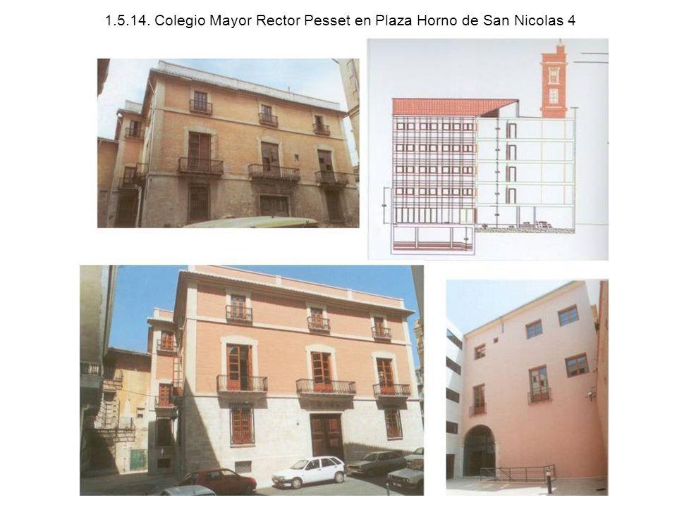 1.5.14. Colegio Mayor Rector Pesset en Plaza Horno de San Nicolas 4