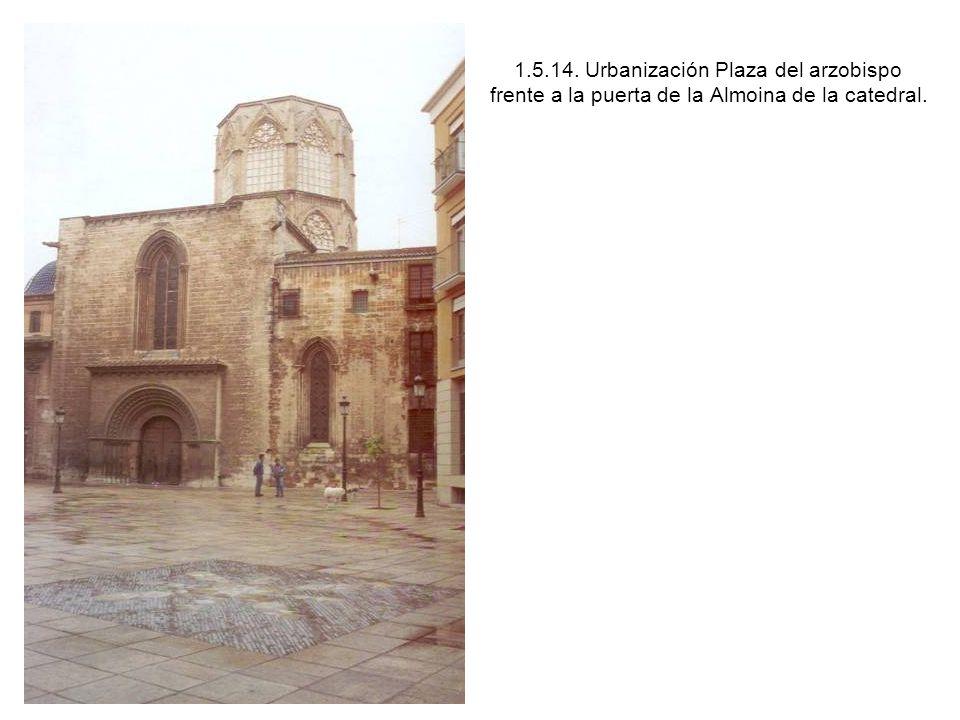 1.5.14. Urbanización Plaza del arzobispo frente a la puerta de la Almoina de la catedral.