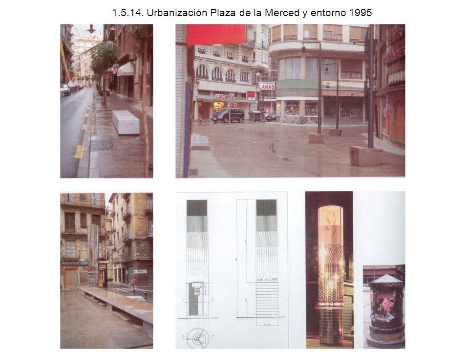 1.5.14. Urbanización Plaza de la Merced y entorno 1995