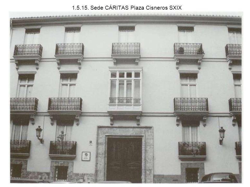1.5.15. Sede CÁRITAS Plaza Cisneros SXIX