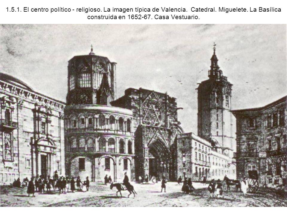 1. 5. 1. El centro político - religioso. La imagen típica de Valencia