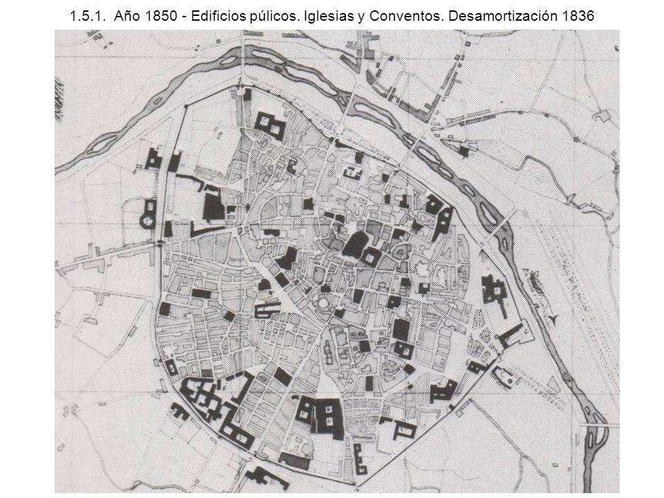 1. 5. 1. Año 1850 - Edificios púlicos. Iglesias y Conventos