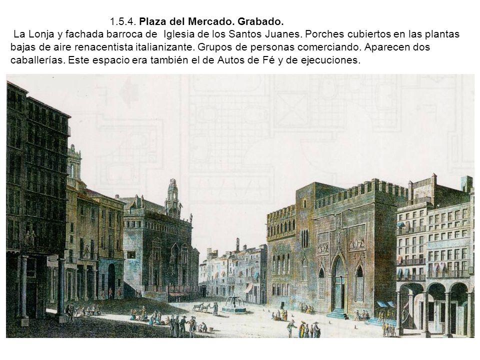 1. 5. 4. Plaza del Mercado. Grabado