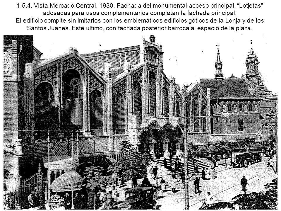 1.5.4. Vista Mercado Central. 1930. Fachada del monumental acceso principal.