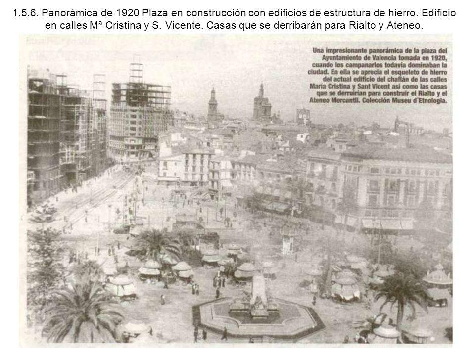 1.5.6. Panorámica de 1920 Plaza en construcción con edificios de estructura de hierro.