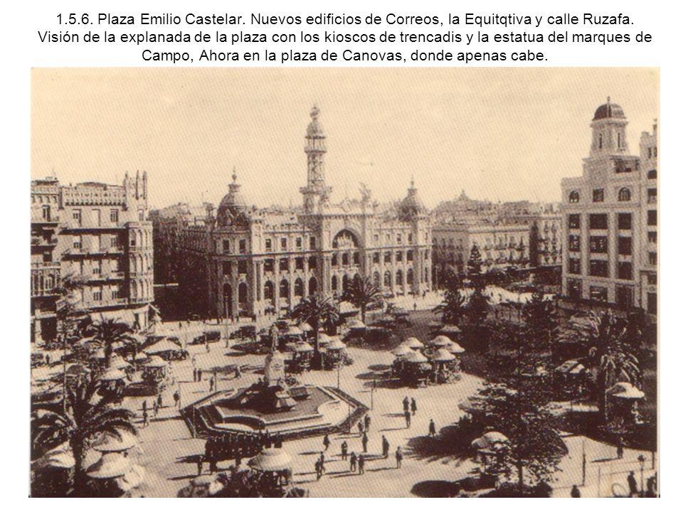 1.5.6. Plaza Emilio Castelar. Nuevos edificios de Correos, la Equitqtiva y calle Ruzafa.