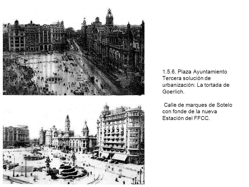 1.5.6. Plaza Ayuntamiento Tercera solución de urbanización: La tortada de Goerlich.