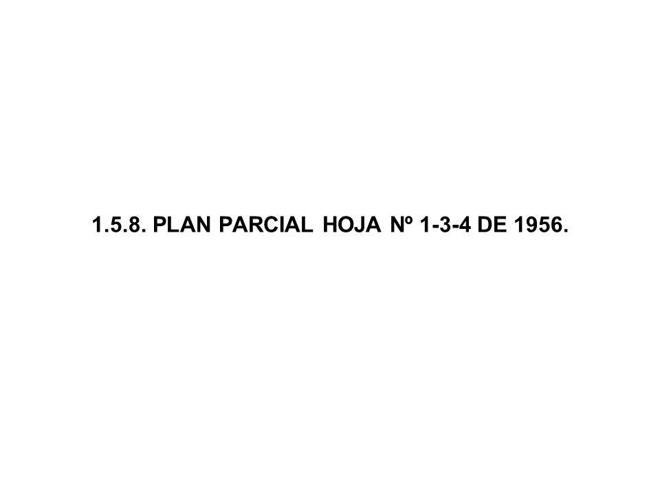 1.5.8. PLAN PARCIAL HOJA Nº 1-3-4 DE 1956.