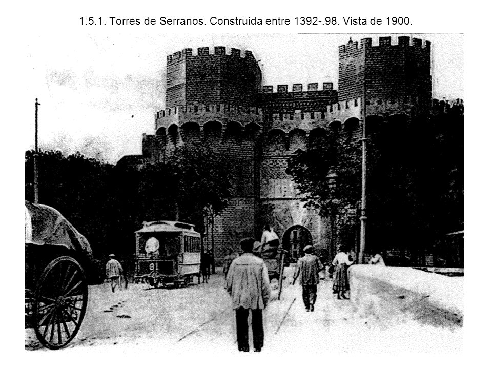 1.5.1. Torres de Serranos. Construida entre 1392-.98. Vista de 1900.