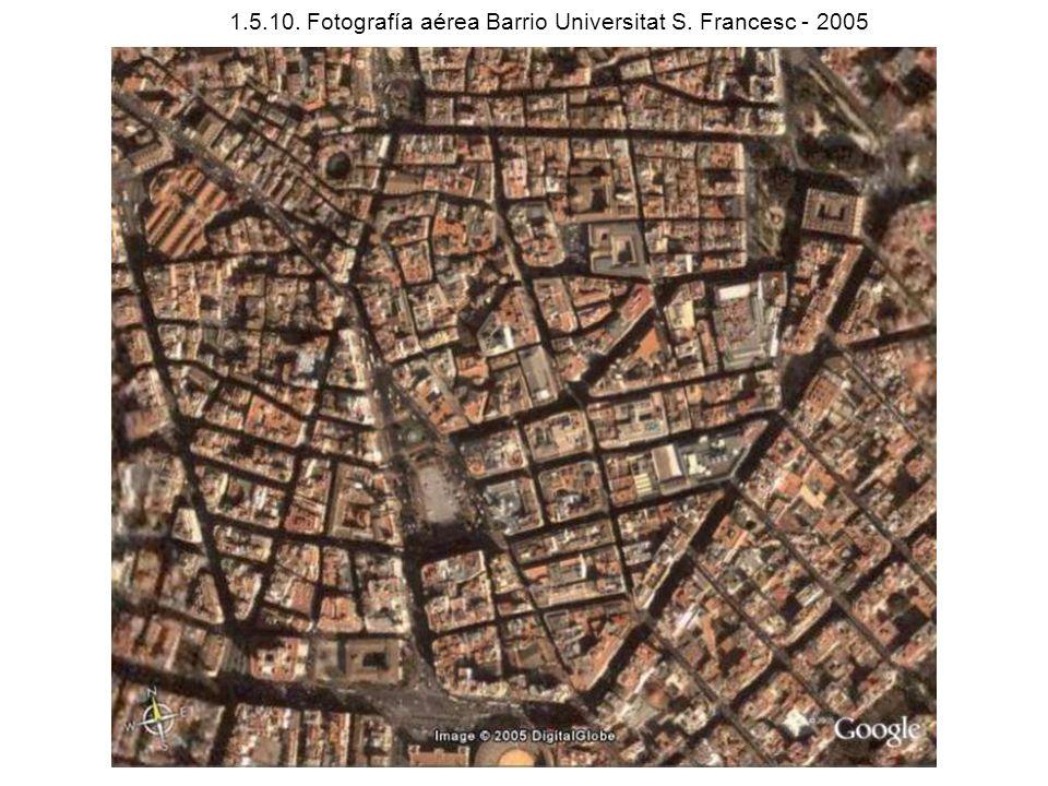 1.5.10. Fotografía aérea Barrio Universitat S. Francesc - 2005