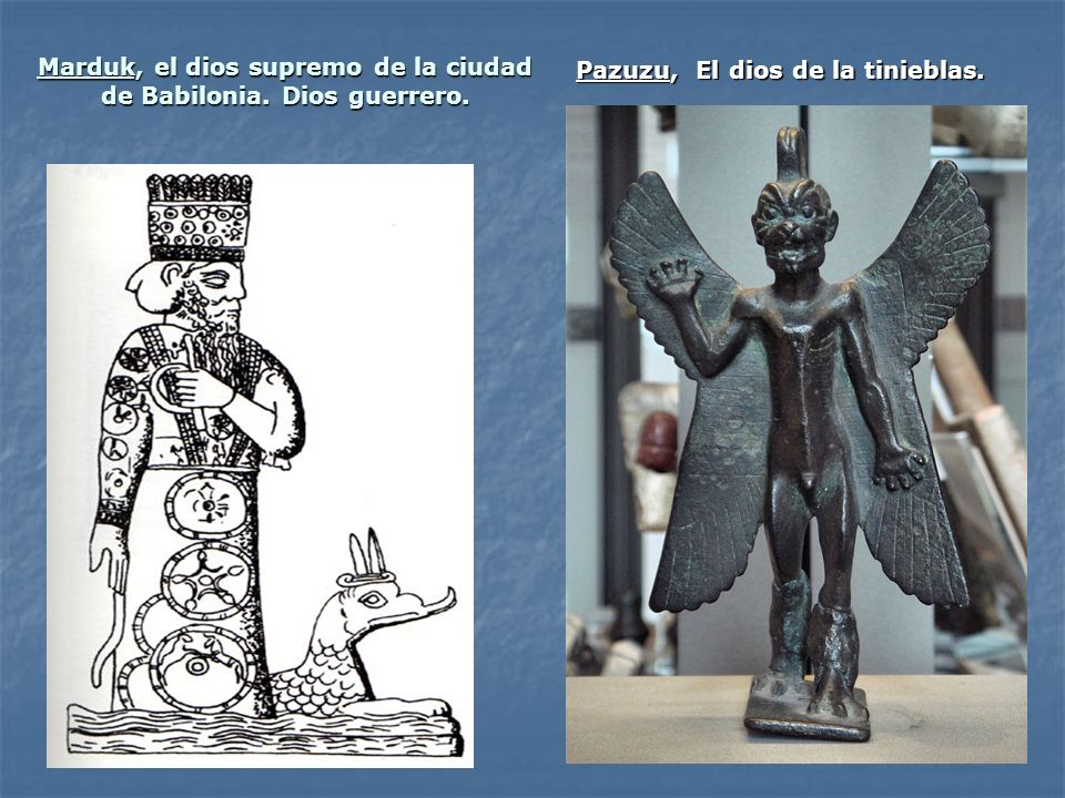 Marduk, el dios supremo de la ciudad de Babilonia. Dios guerrero.
