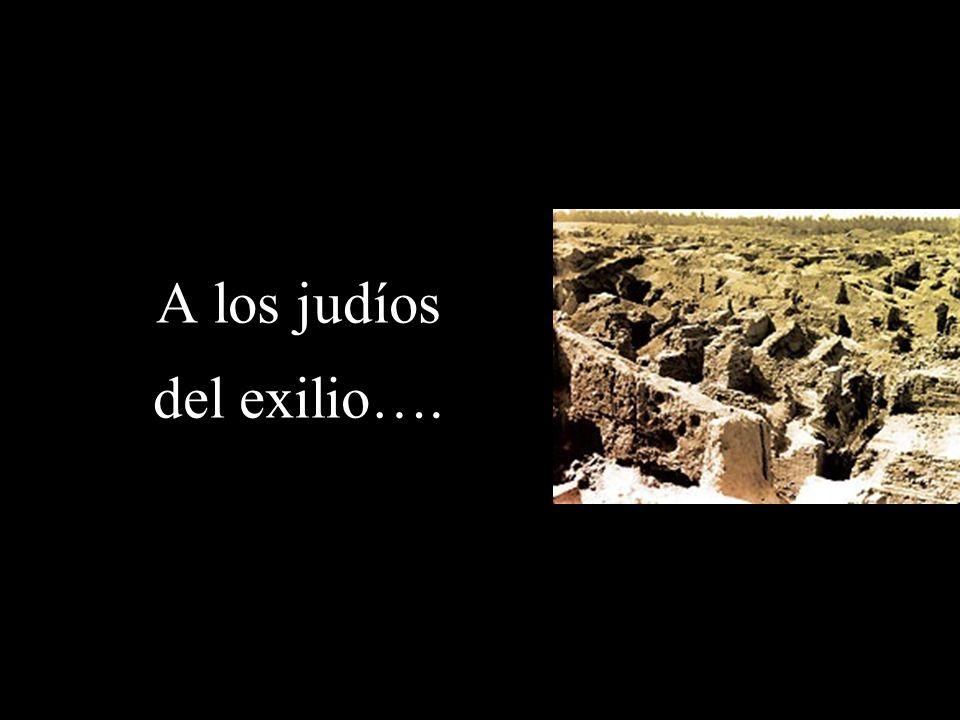 A los judíos del exilio…. Imagen tomada de: