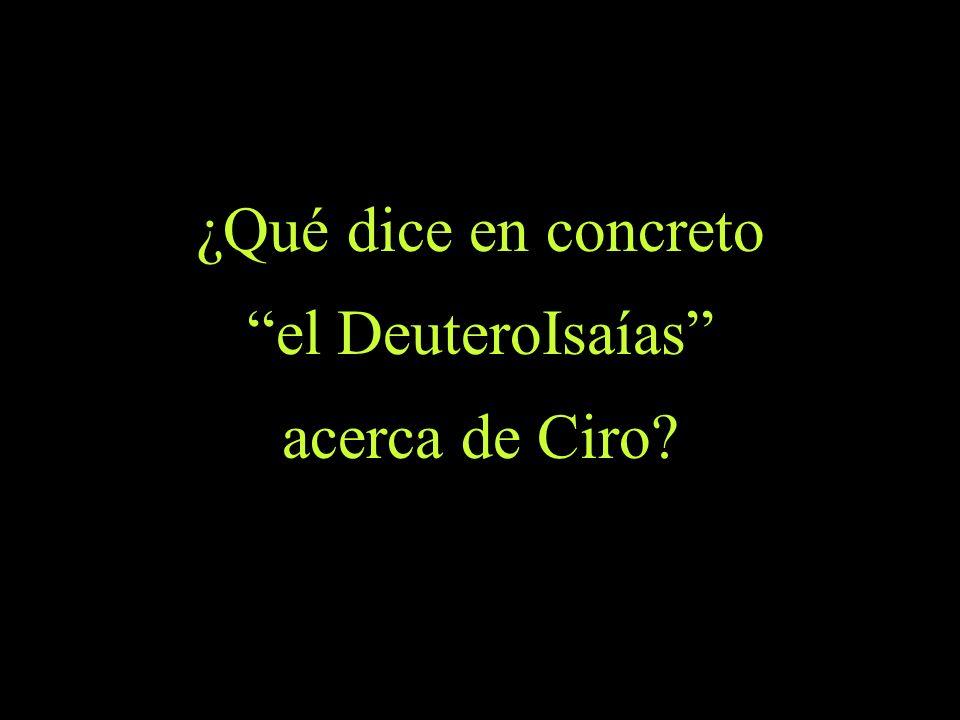 ¿Qué dice en concreto el DeuteroIsaías acerca de Ciro