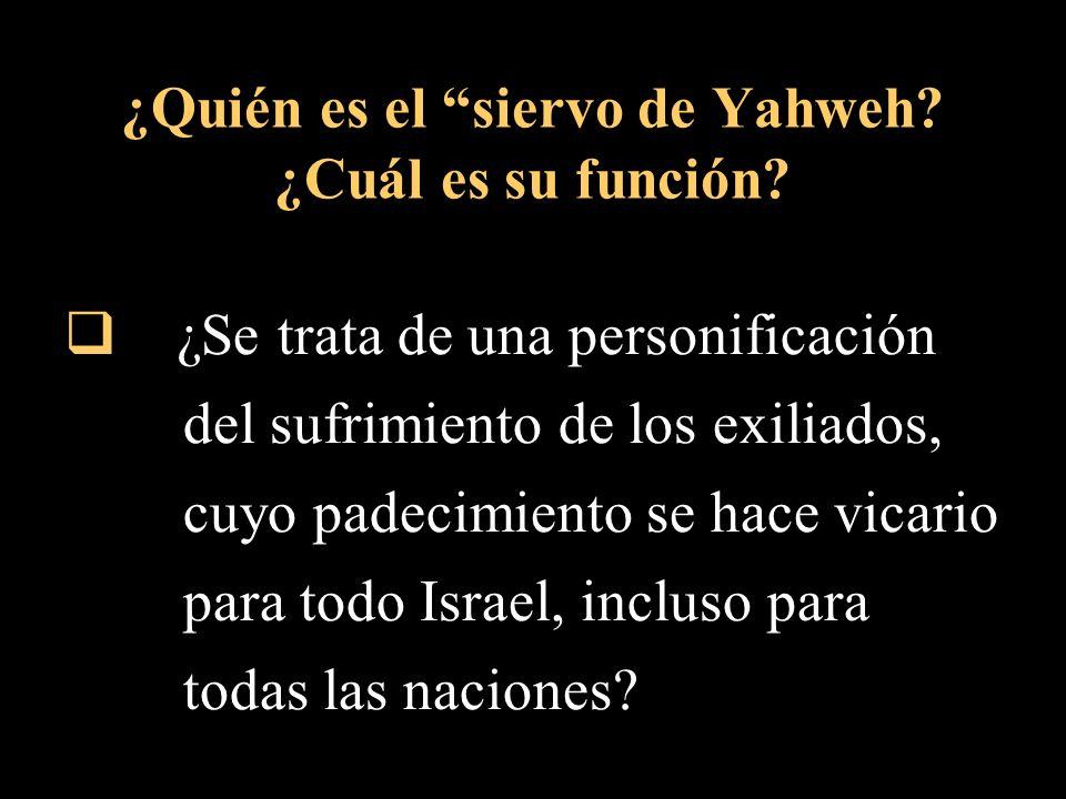 ¿Quién es el siervo de Yahweh ¿Cuál es su función