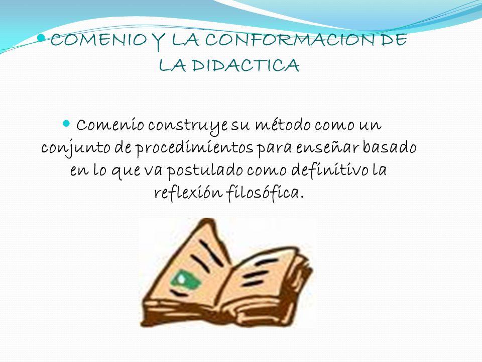 COMENIO Y LA CONFORMACION DE LA DIDACTICA
