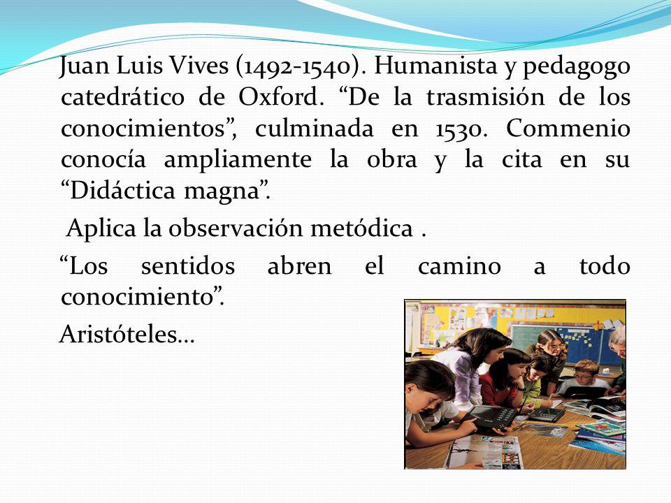 Juan Luis Vives (1492-1540). Humanista y pedagogo catedrático de Oxford.