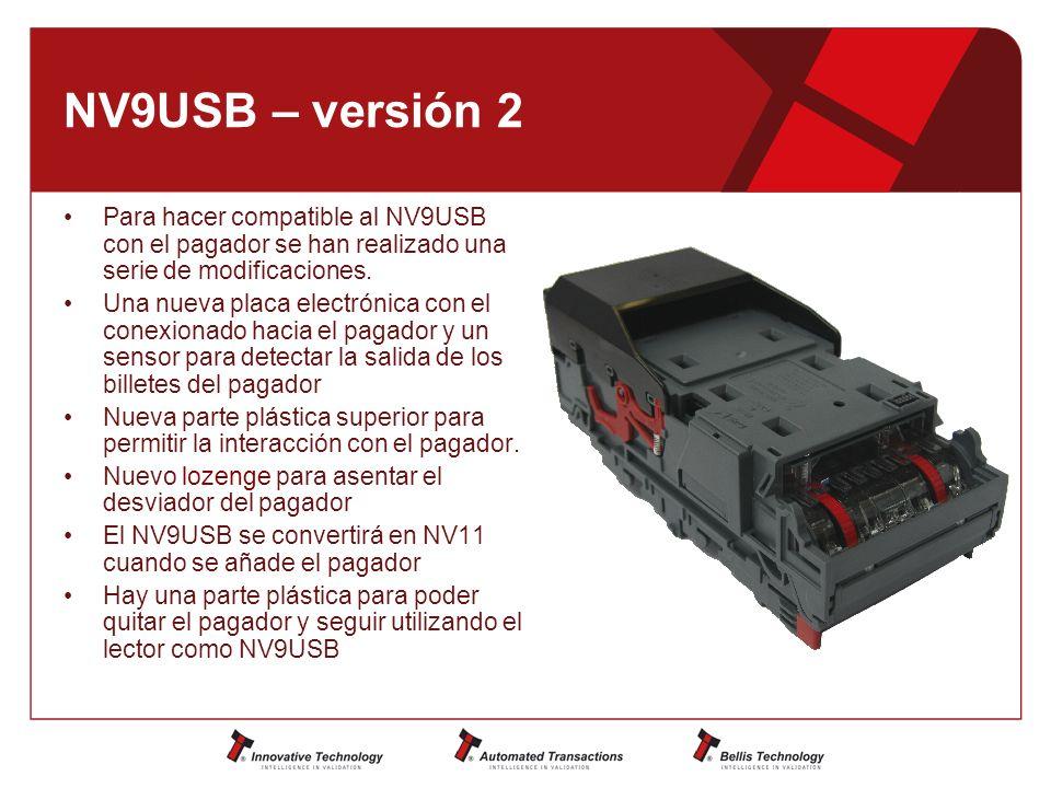 NV9USB – versión 2 Para hacer compatible al NV9USB con el pagador se han realizado una serie de modificaciones.