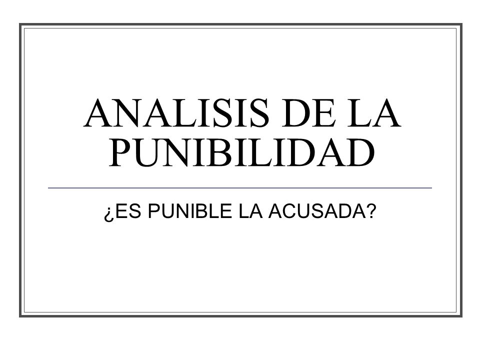 ANALISIS DE LA PUNIBILIDAD