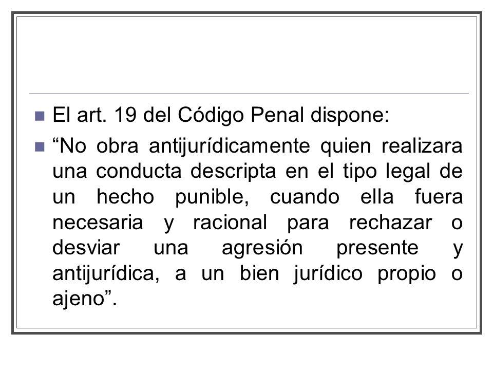 El art. 19 del Código Penal dispone: