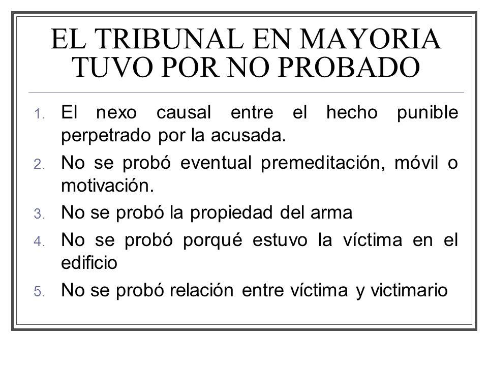 EL TRIBUNAL EN MAYORIA TUVO POR NO PROBADO