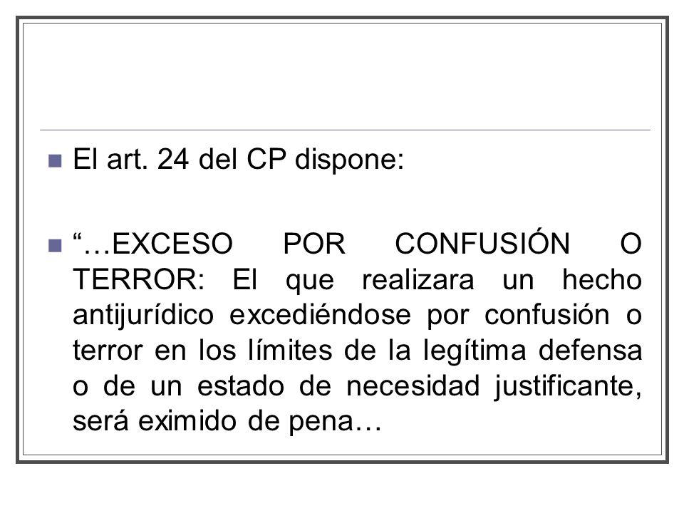El art. 24 del CP dispone: