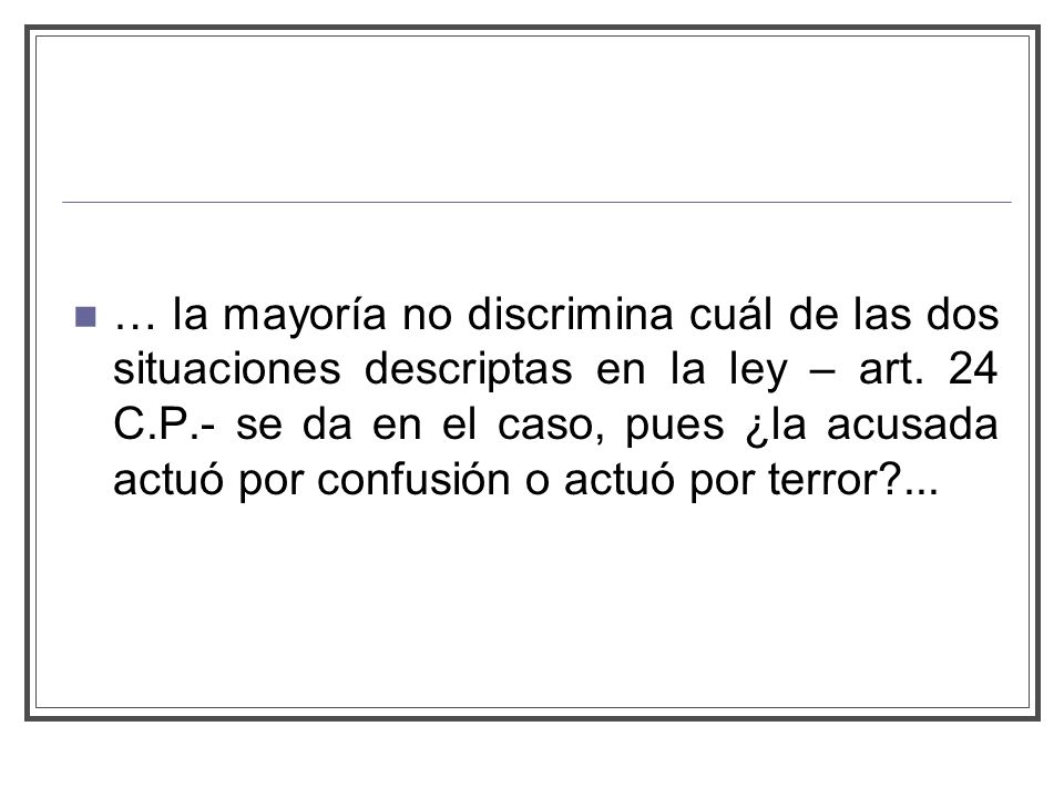 … la mayoría no discrimina cuál de las dos situaciones descriptas en la ley – art.