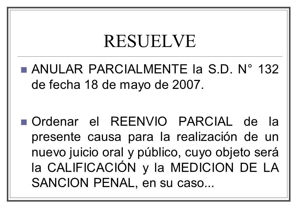 RESUELVE ANULAR PARCIALMENTE la S.D. N° 132 de fecha 18 de mayo de 2007.