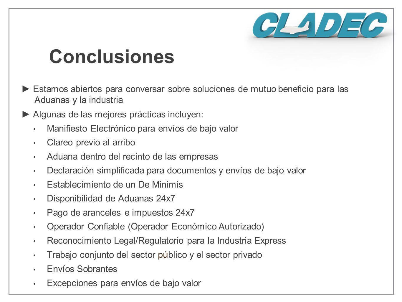 Conclusiones ► Estamos abiertos para conversar sobre soluciones de mutuo beneficio para las Aduanas y la industria.