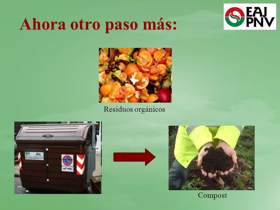 Ahora otro paso más: Residuos orgánicos Compost