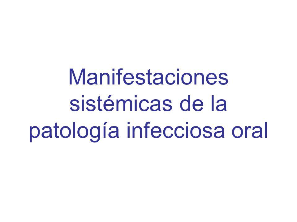 Manifestaciones sistémicas de la patología infecciosa oral