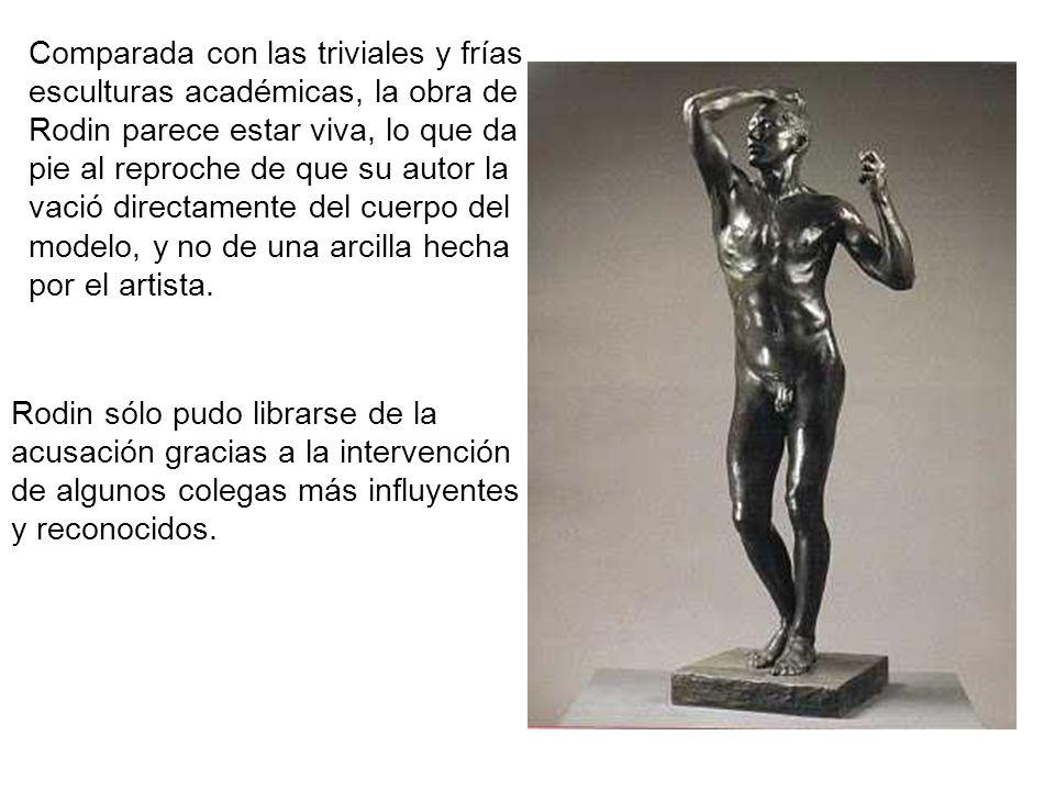 Comparada con las triviales y frías esculturas académicas, la obra de Rodin parece estar viva, lo que da pie al reproche de que su autor la vació directamente del cuerpo del modelo, y no de una arcilla hecha por el artista.