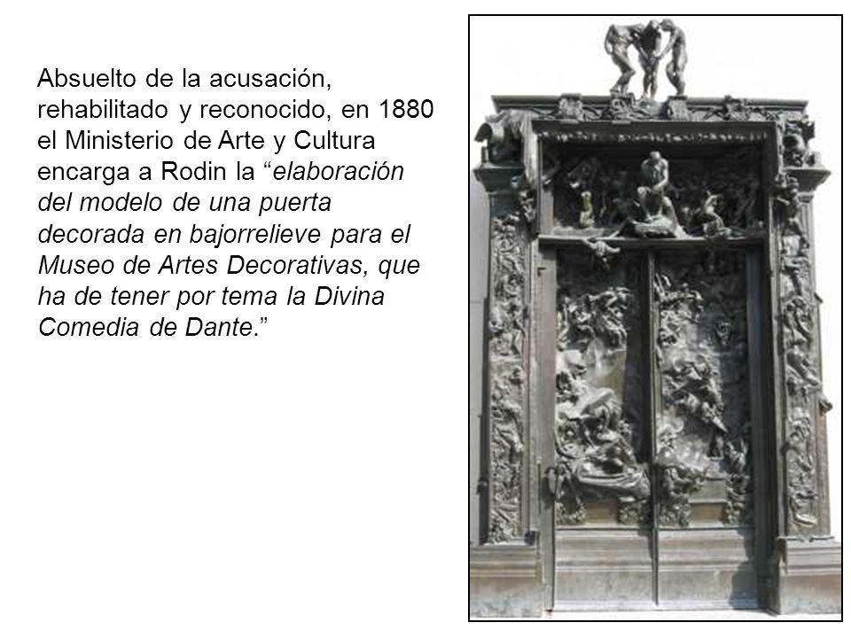 Absuelto de la acusación, rehabilitado y reconocido, en 1880 el Ministerio de Arte y Cultura encarga a Rodin la elaboración del modelo de una puerta decorada en bajorrelieve para el Museo de Artes Decorativas, que ha de tener por tema la Divina Comedia de Dante.