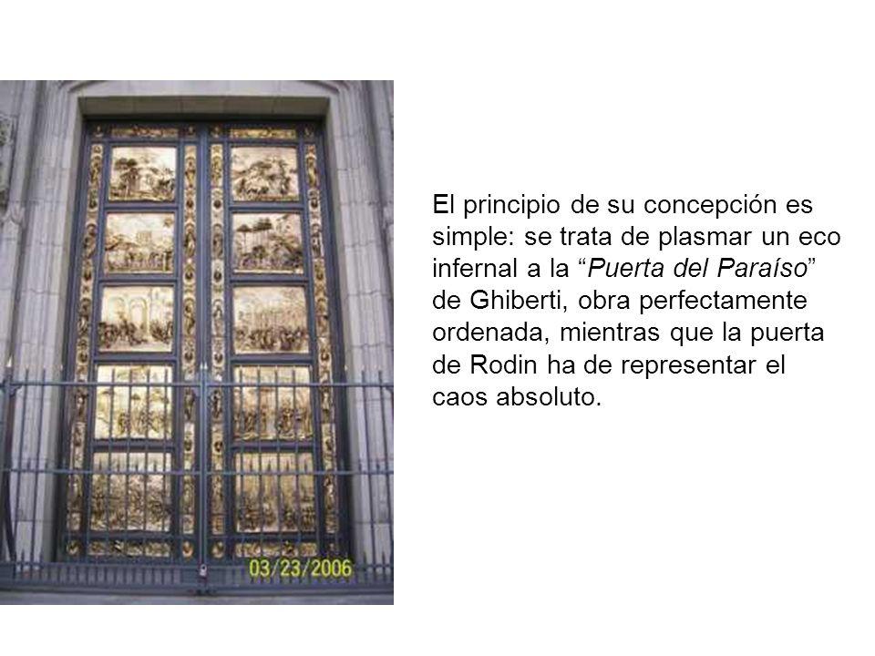El principio de su concepción es simple: se trata de plasmar un eco infernal a la Puerta del Paraíso de Ghiberti, obra perfectamente ordenada, mientras que la puerta de Rodin ha de representar el caos absoluto.