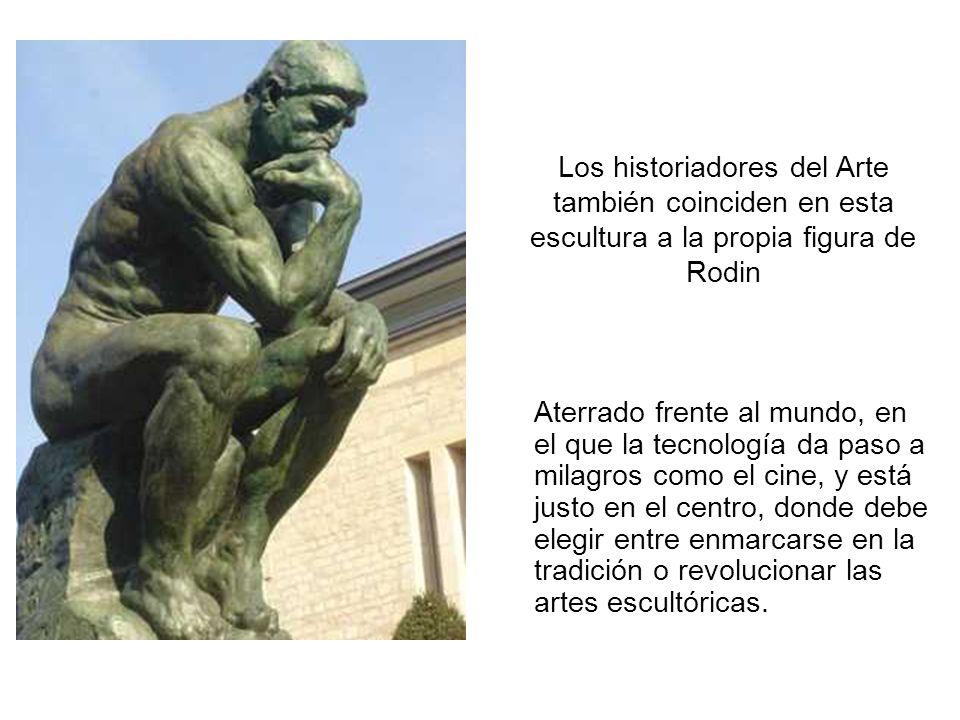 Los historiadores del Arte también coinciden en esta escultura a la propia figura de Rodin