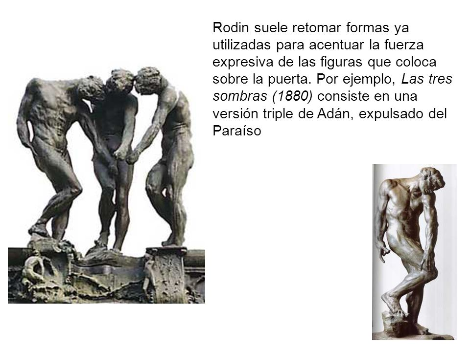 Rodin suele retomar formas ya utilizadas para acentuar la fuerza expresiva de las figuras que coloca sobre la puerta.