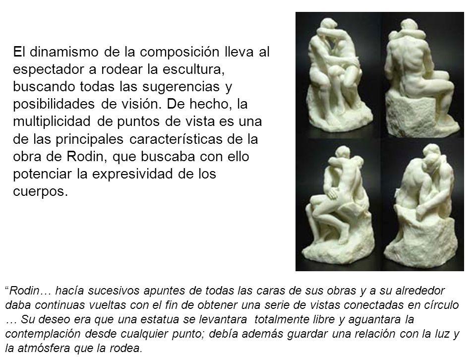 El dinamismo de la composición lleva al espectador a rodear la escultura, buscando todas las sugerencias y posibilidades de visión. De hecho, la multiplicidad de puntos de vista es una de las principales características de la obra de Rodin, que buscaba con ello potenciar la expresividad de los cuerpos.
