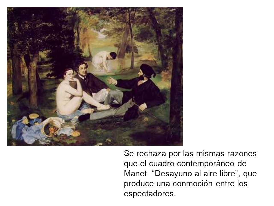 Se rechaza por las mismas razones que el cuadro contemporáneo de Manet Desayuno al aire libre , que produce una conmoción entre los espectadores.