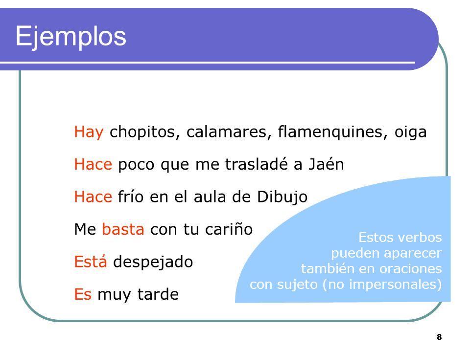 Ejemplos Hay chopitos, calamares, flamenquines, oiga