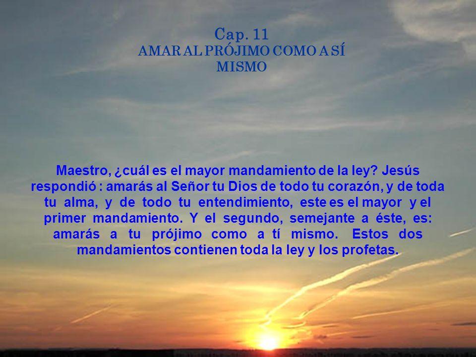 Cap. 11 AMAR AL PRÓJIMO COMO A SÍ MISMO