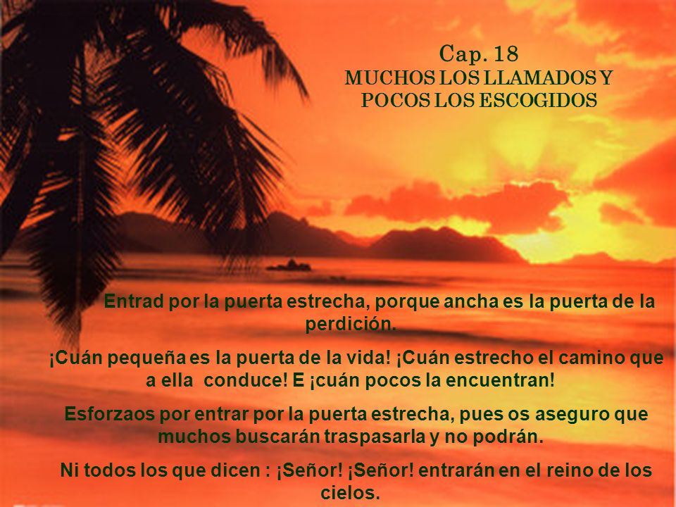 Cap. 18 MUCHOS LOS LLAMADOS Y POCOS LOS ESCOGIDOS