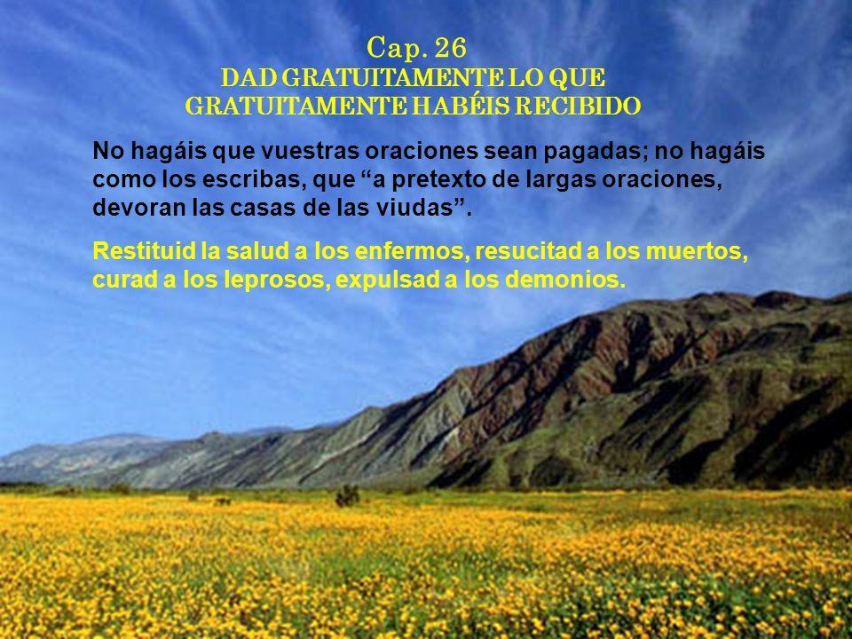 Cap. 26 DAD GRATUITAMENTE LO QUE GRATUITAMENTE HABÉIS RECIBIDO